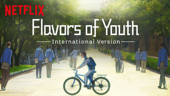 Flavors of Youth: International Version (2018)