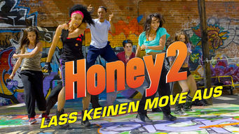 Honey 2 – Lass keinen Move aus (2011)