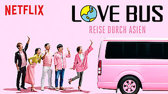 Love Bus: Reise durch Asien (2017)