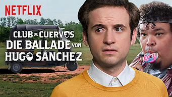 Club de Cuervos präsentiert: Die Ballade von Hugo Sánchez (2018)