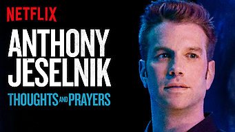 Anthony Jeselnik: Thoughts and Prayers (2015)