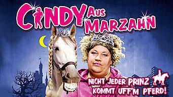 Cindy aus Marzahn – Nicht jeder Prinz kommt uff'm Pferd! (2011)