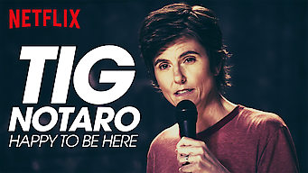 Tig Notaro Happy To Be Here (2018)