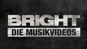 Bright: Die Musikvideos (2017)