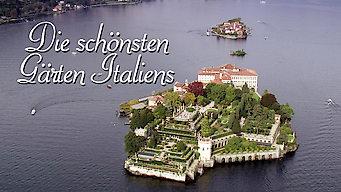 Die schönsten Gärten Italiens (2011)