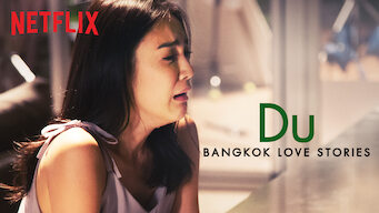 Bangkok Love Stories: Du (2018)