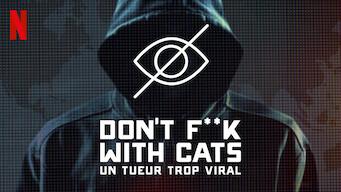 Don't F**k With Cats : Un tueur trop viral (2019)