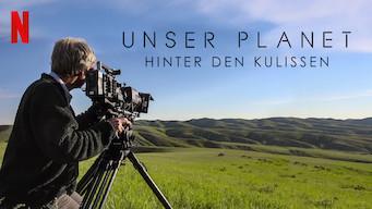 Unser Planet – Hinter den Kulissen (2019)