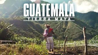 Guatemala, Tierra Maya (2019)