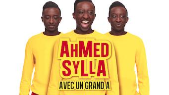 Ahmed Sylla - Avec un grand A (2016)