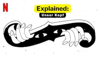 Explained: Unser Kopf (2019)