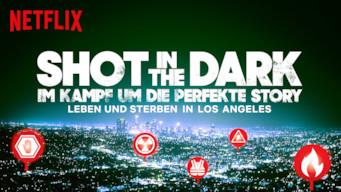 Shot in the Dark – Im Kampf um die perfekte Story (2017)