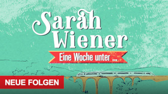 Sarah Wiener, Eine Woche unter… (2017)