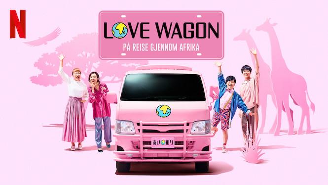 Love Wagon: På reise gjennom Afrika