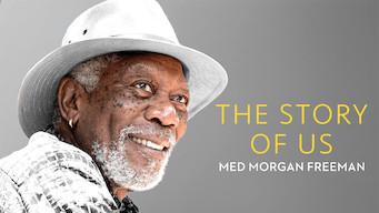 The Story of Us med Morgan Freeman (2017)