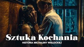 Sztuka kochania. Historia Michaliny Wislockiej (2017)