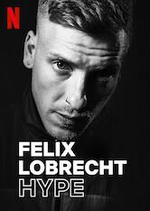Search netflix Felix Lobrecht: Hype